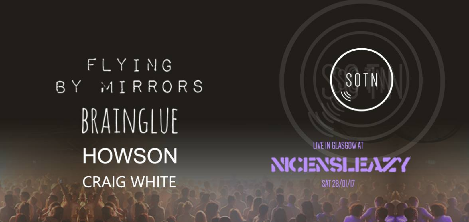 Scruff Of the Neck Presents : Flying By Mirrors + Howson + Brainglue + Craig White