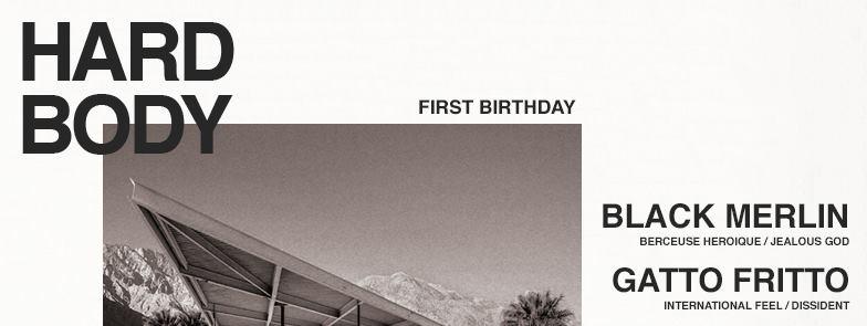 Hardbody 1st Birthday w/ Black Merlin + Gatto Britto