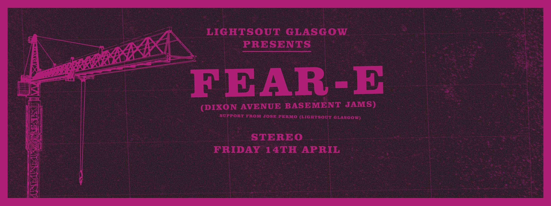 LightsOut is 1: Fear-E (Dixon Avenue Basement Jams)