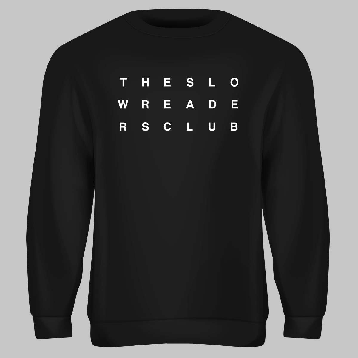 Black Mono Sweatshirt - The Slow Readers Club