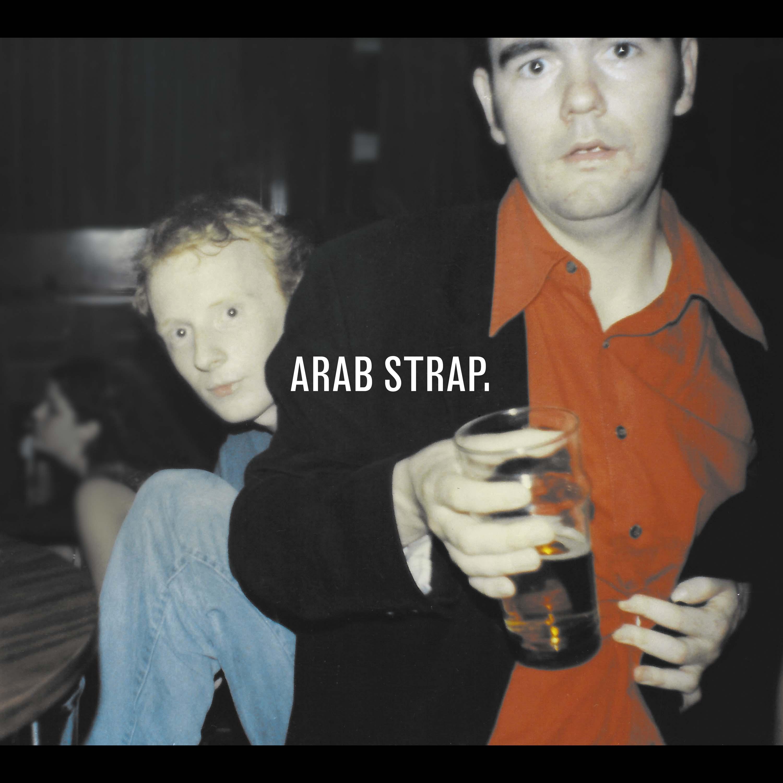 Arab Strap - Arab Strap - Digital Album (2016) - Arab Strap