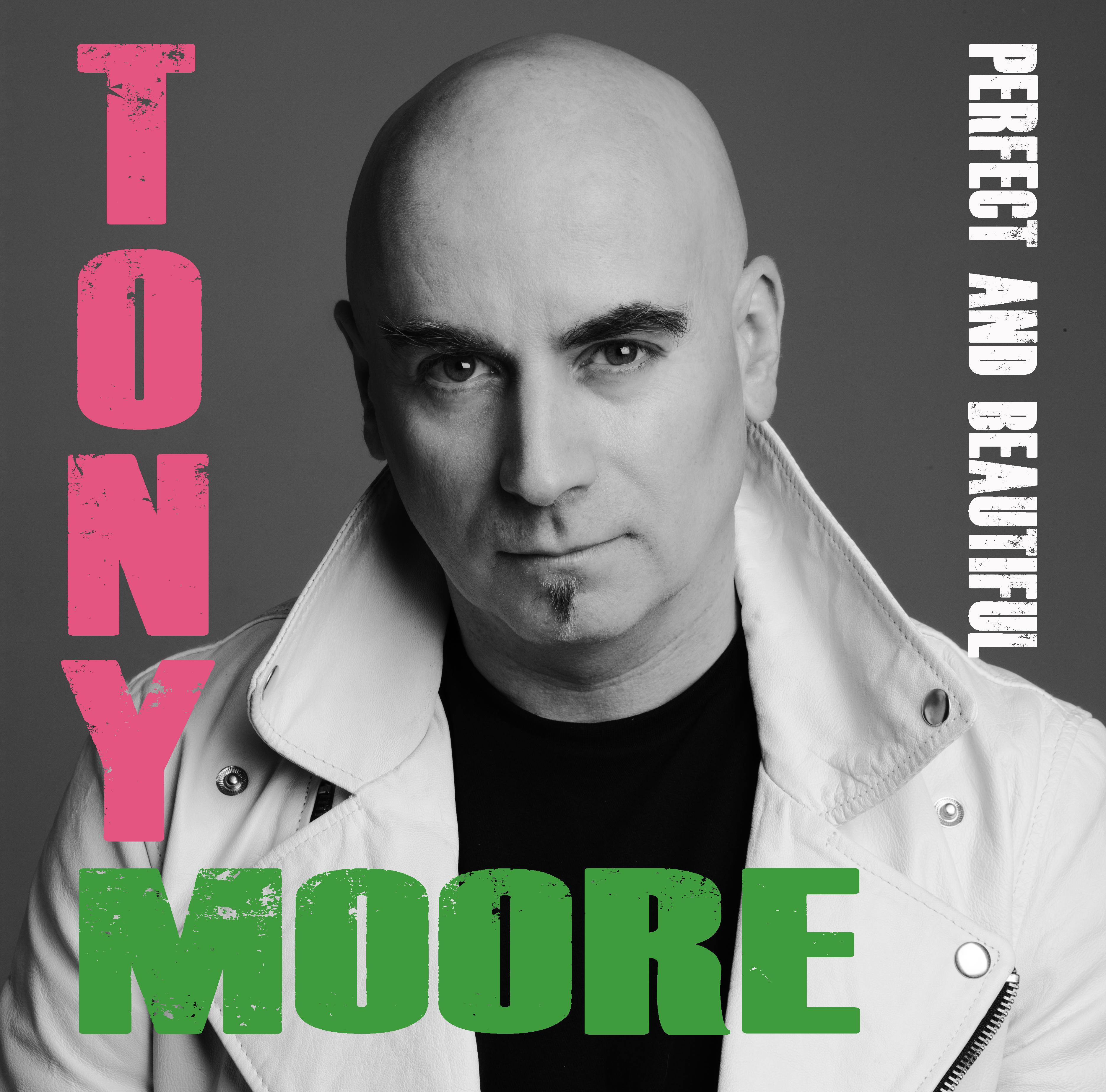 PERFECT AND BEAUTIFUL - Tony Moore