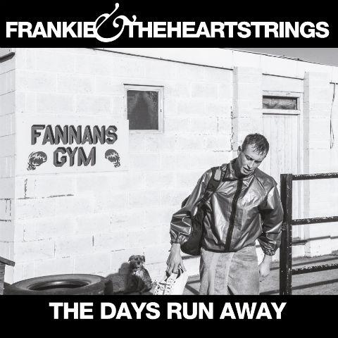 The Days Run Away LP - Frankie & The Heartstrings