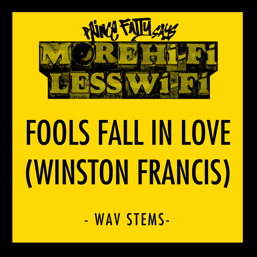 Stems - Fools Fall in Love Ft. Winston Francis - Prince Fatty