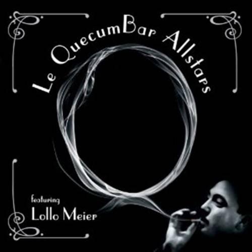 Le QuecumBar Allstars featuring Lollo Meier - Digital Download - Le QuecumBar & Brasserie