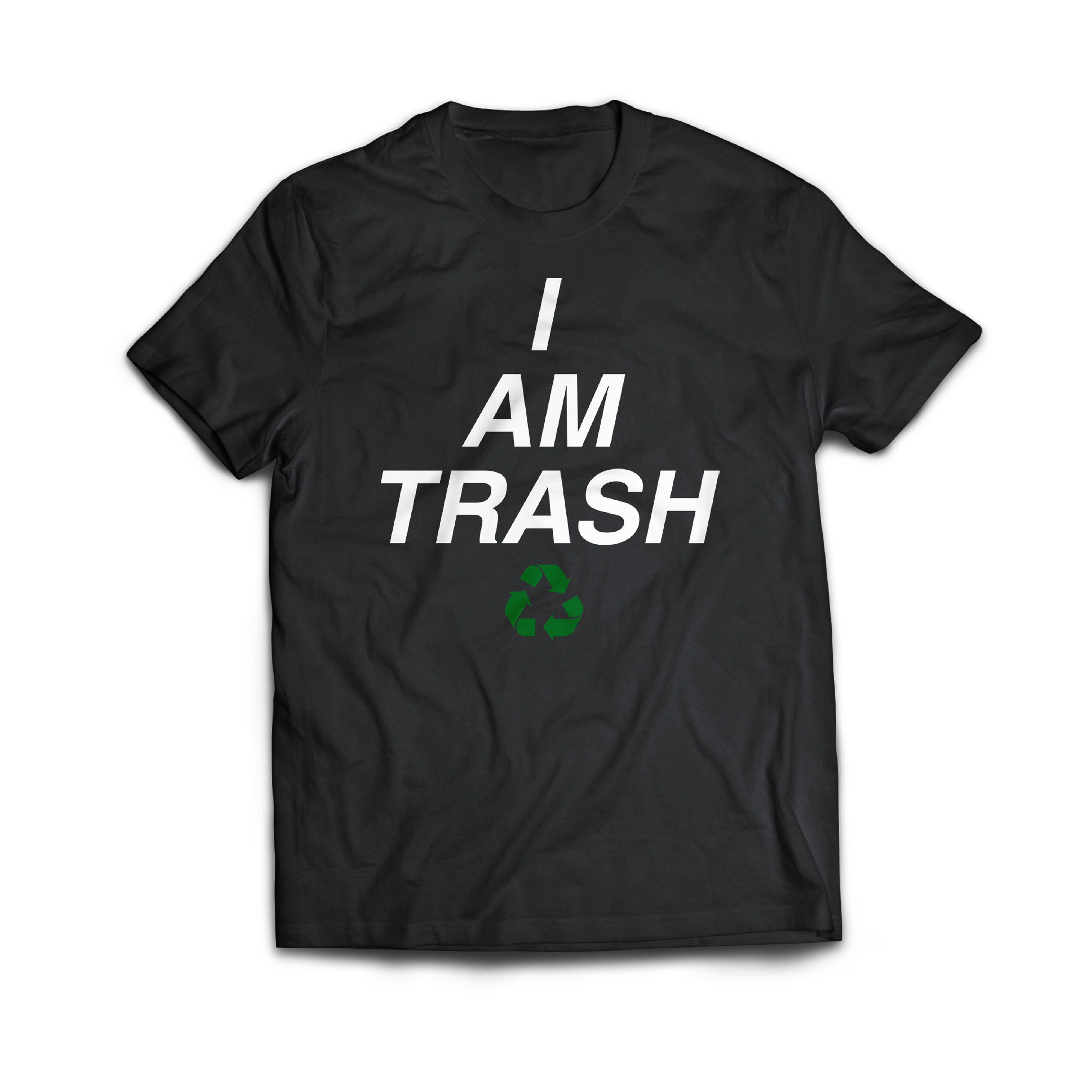 I AM TRASH [T-SHIRT] - TRASH