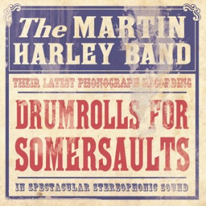 Drumrolls for Somersaults - Martin Harley Band CD - Martin Harley