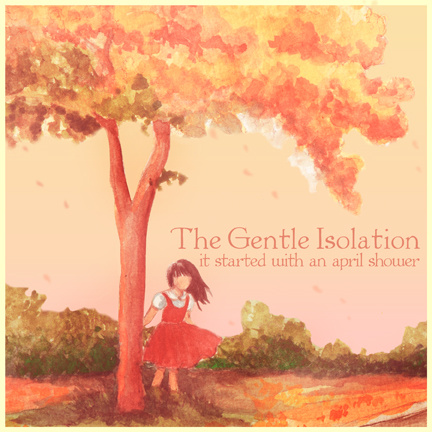 It Started With An April Shower - The Gentle Isolation (CD EP) - LILYSTARS RECORDS