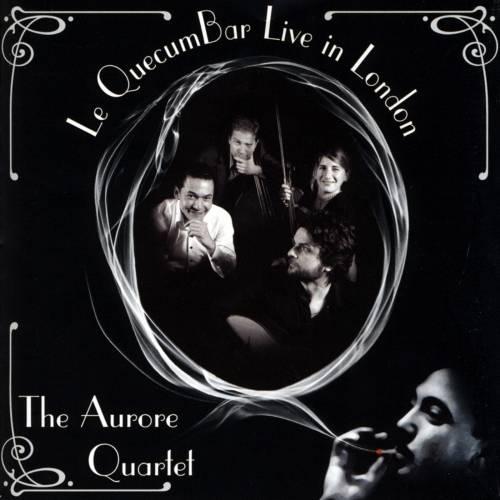 Le QuecumBar Live in London The Aurore Quartet - Digital Download - Le QuecumBar & Brasserie