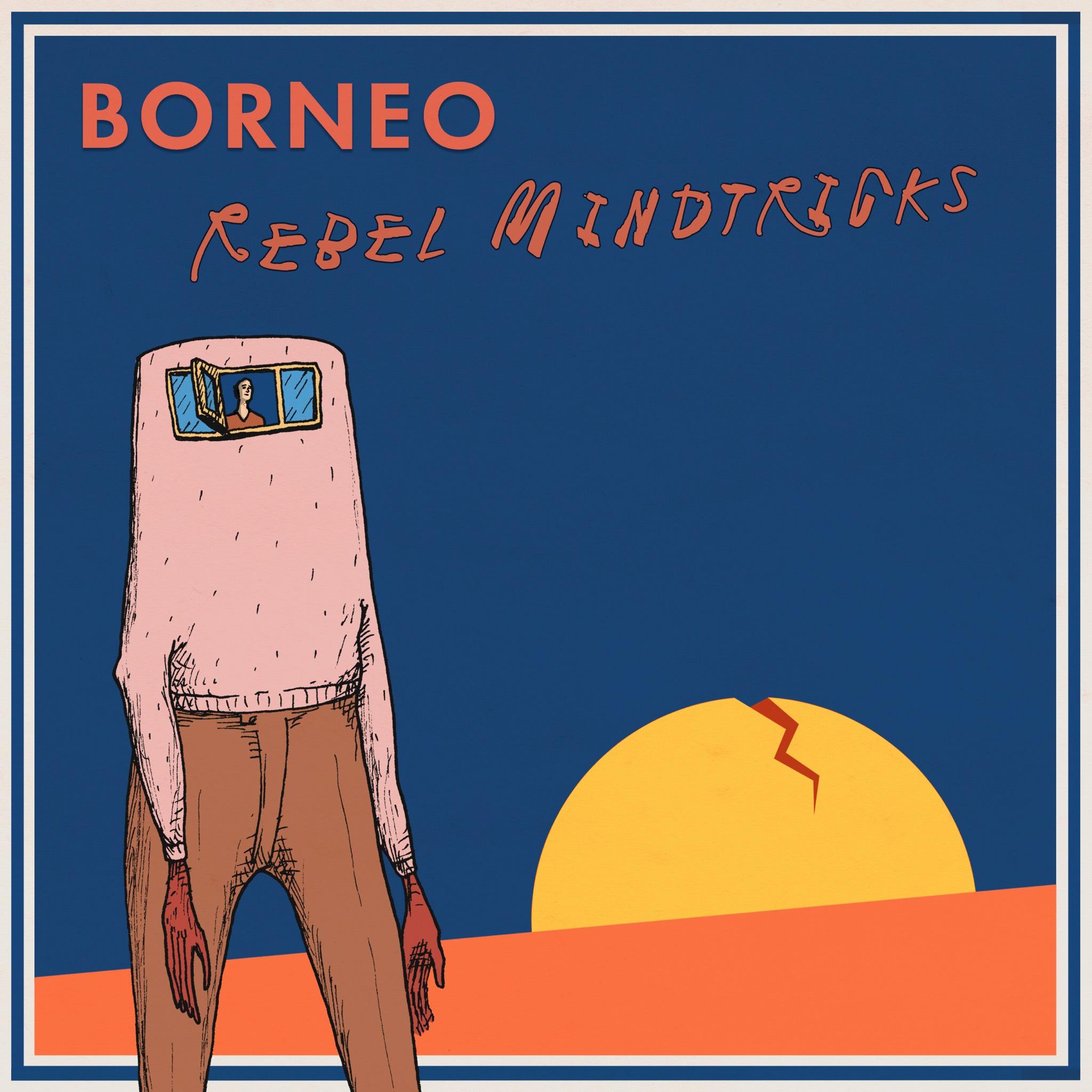 Rebel Mindtricks EP - Borneo