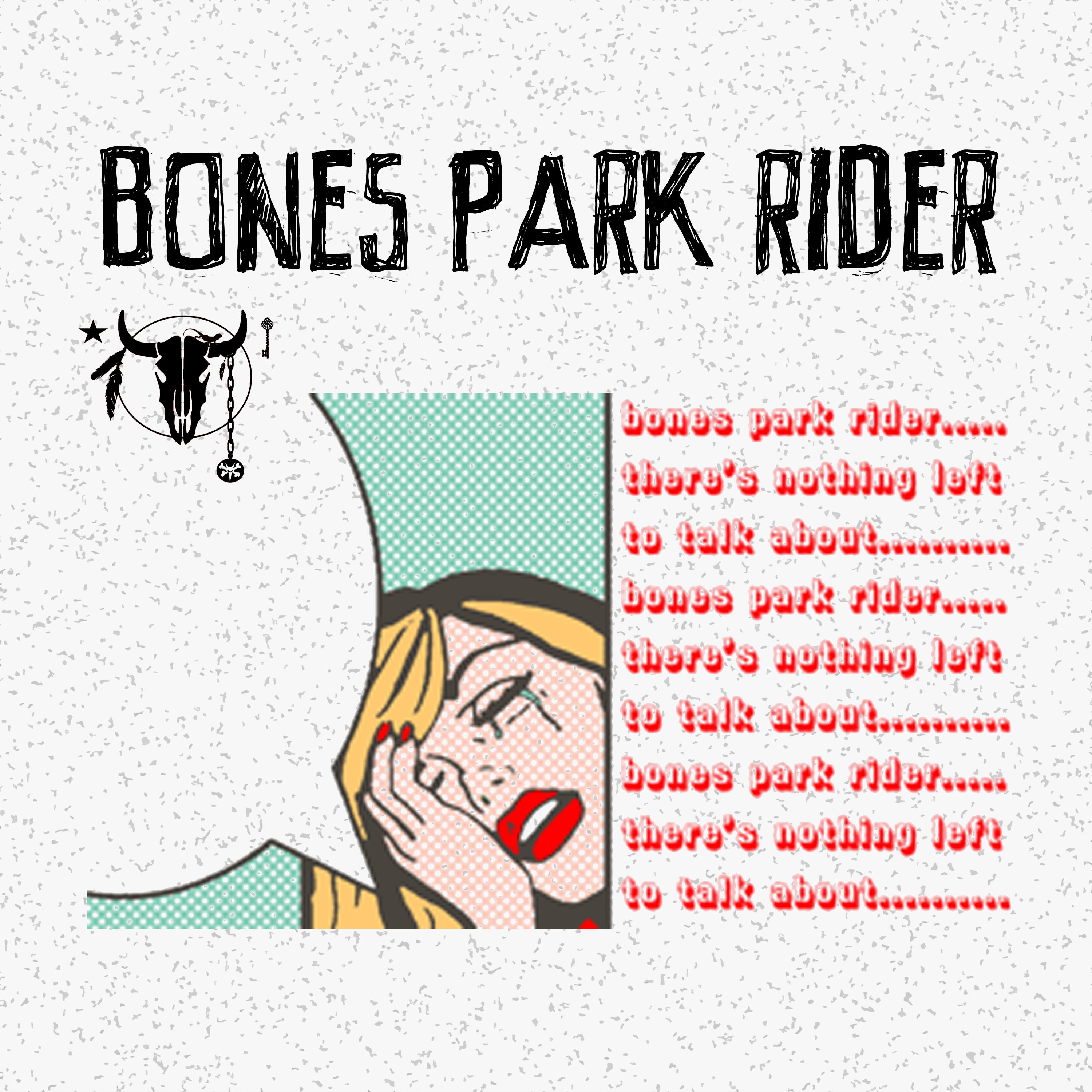 Nothing Left To Talk About (MP3) - Bones Park Rider