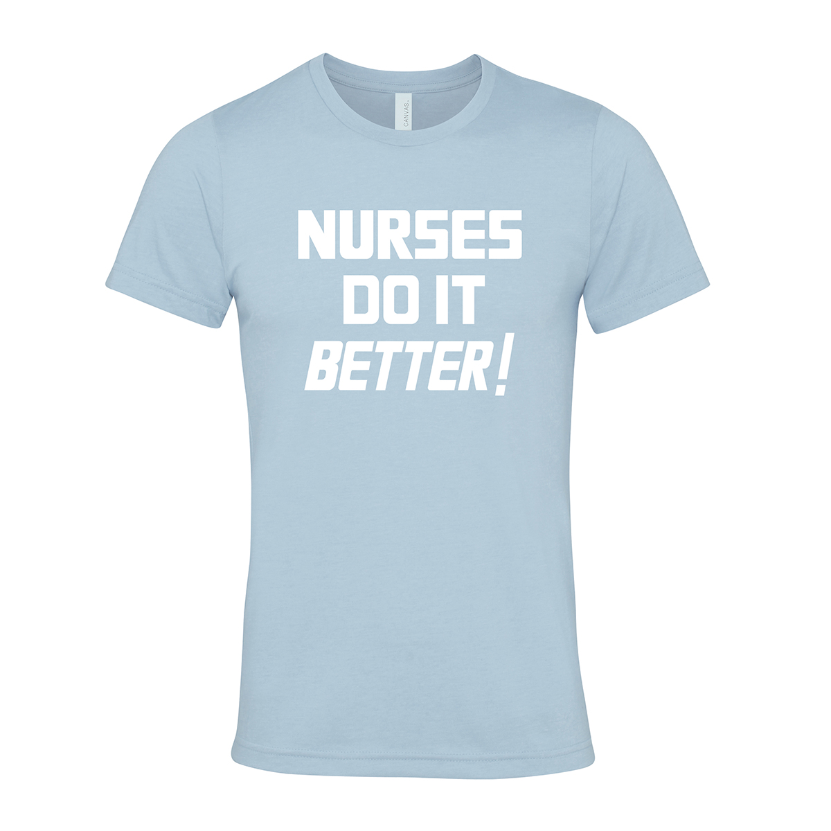 Nurses Do It Better – Light Blue Tee - Robert Plant